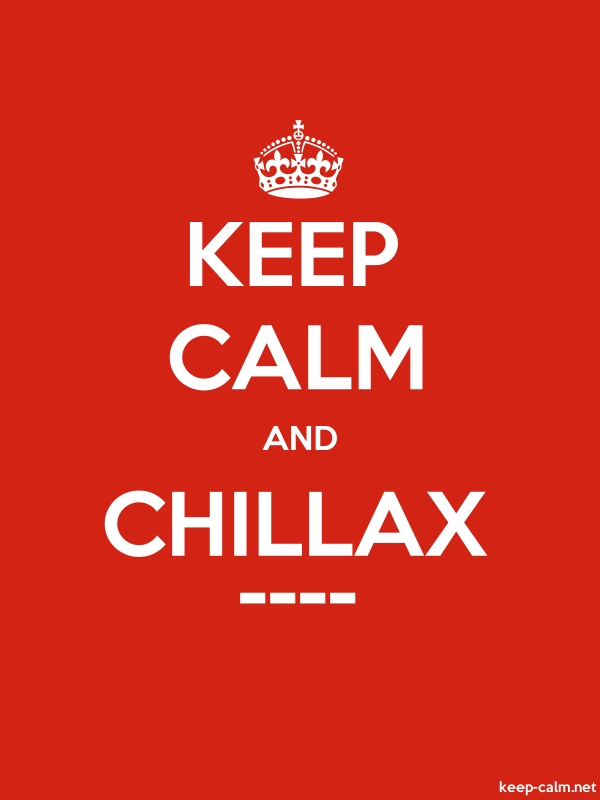 KEEP CALM AND CHILLAX ---- - white/red - Default (600x800)