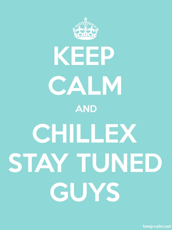 KEEP CALM AND CHILLEX STAY TUNED GUYS - white/lightblue - Default (600x800)