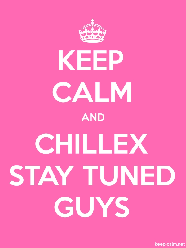 KEEP CALM AND CHILLEX STAY TUNED GUYS - white/pink - Default (600x800)
