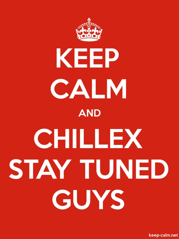 KEEP CALM AND CHILLEX STAY TUNED GUYS - white/red - Default (600x800)