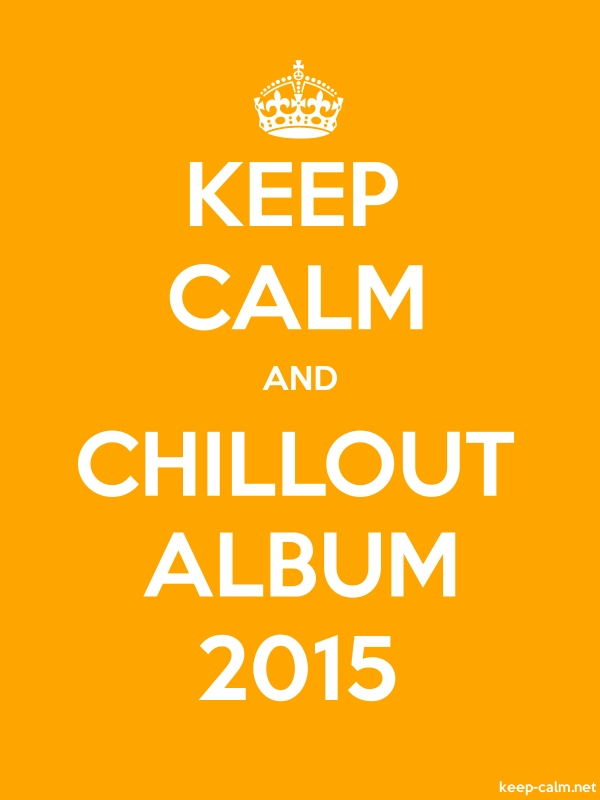 KEEP CALM AND CHILLOUT ALBUM 2015 - white/orange - Default (600x800)