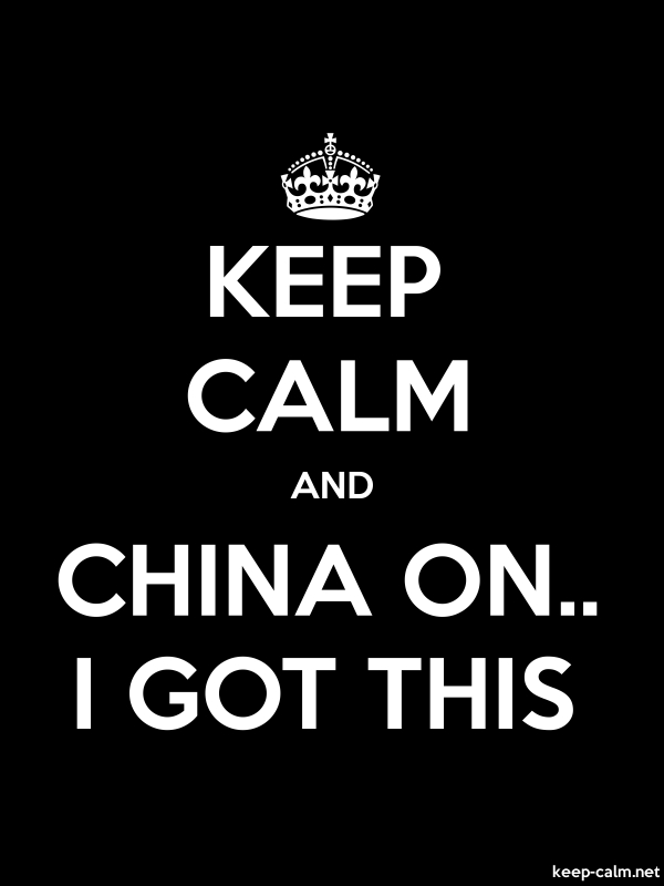 KEEP CALM AND CHINA ON.. I GOT THIS - white/black - Default (600x800)