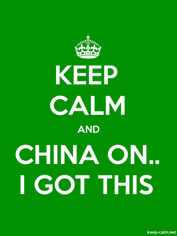 KEEP CALM AND CHINA ON.. I GOT THIS - white/green - Default (600x800)