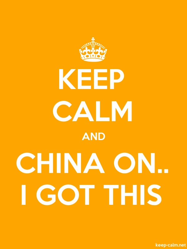 KEEP CALM AND CHINA ON.. I GOT THIS - white/orange - Default (600x800)