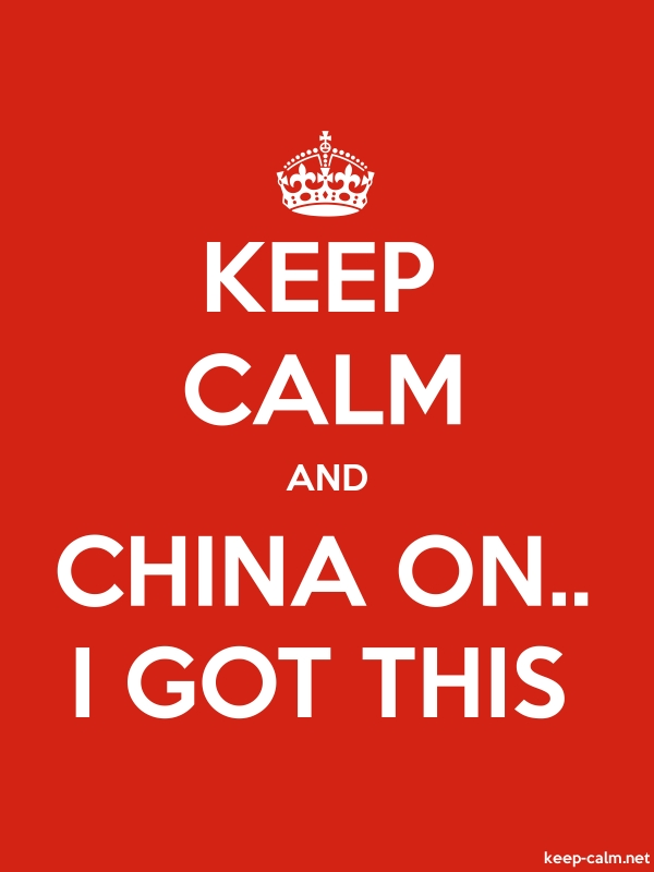 KEEP CALM AND CHINA ON.. I GOT THIS - white/red - Default (600x800)