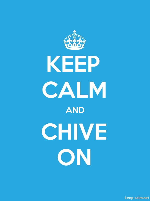 KEEP CALM AND CHIVE ON - white/blue - Default (600x800)