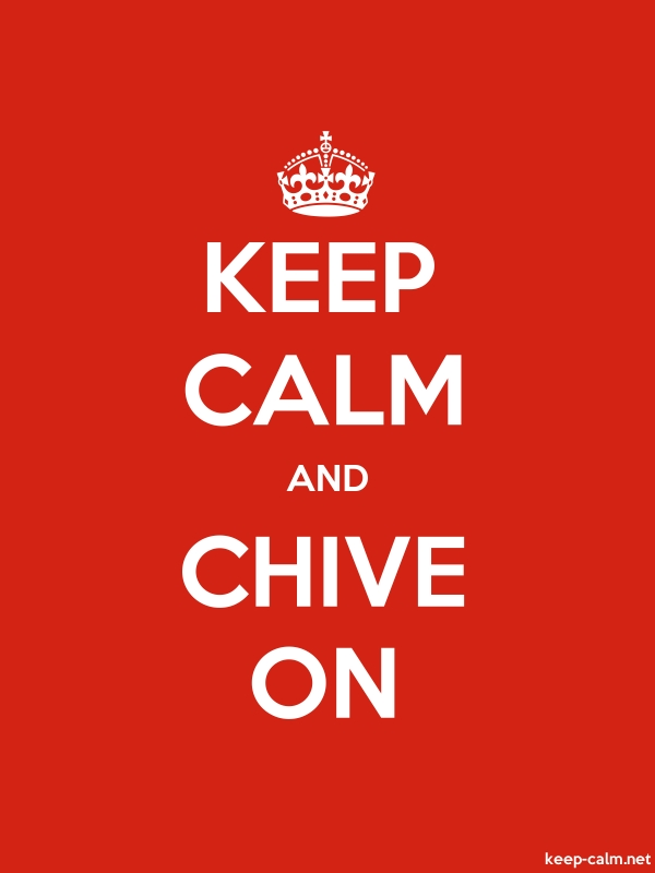 KEEP CALM AND CHIVE ON - white/red - Default (600x800)