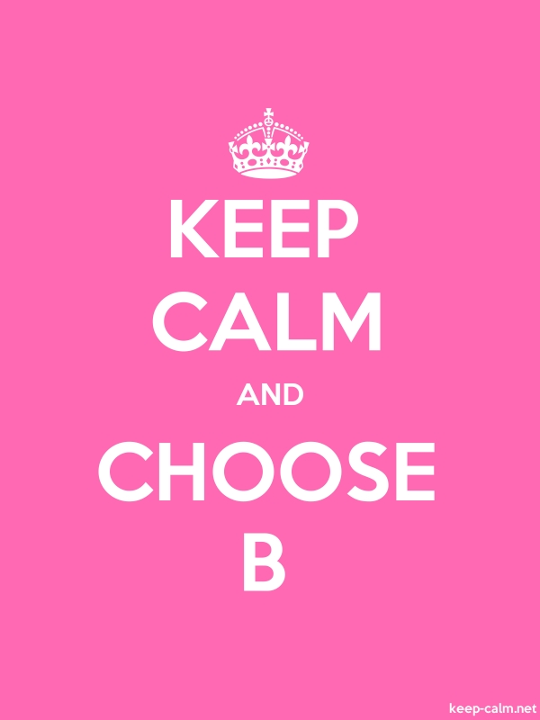 KEEP CALM AND CHOOSE B - white/pink - Default (600x800)