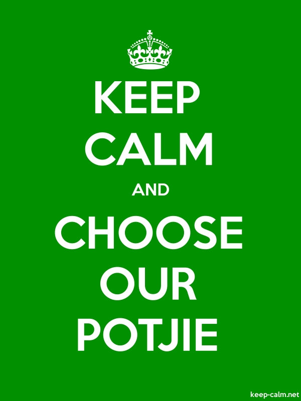 KEEP CALM AND CHOOSE OUR POTJIE - white/green - Default (600x800)