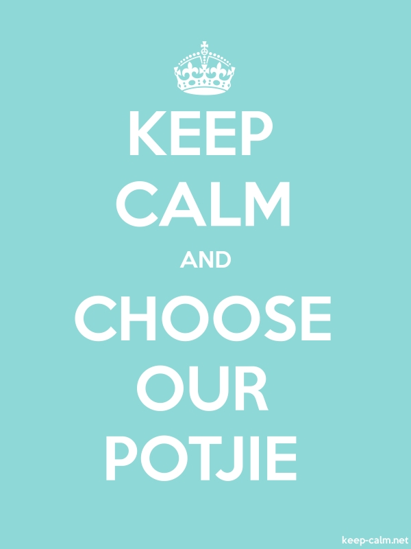 KEEP CALM AND CHOOSE OUR POTJIE - white/lightblue - Default (600x800)