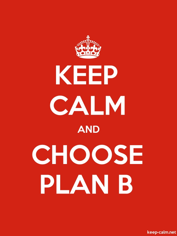 KEEP CALM AND CHOOSE PLAN B - white/red - Default (600x800)