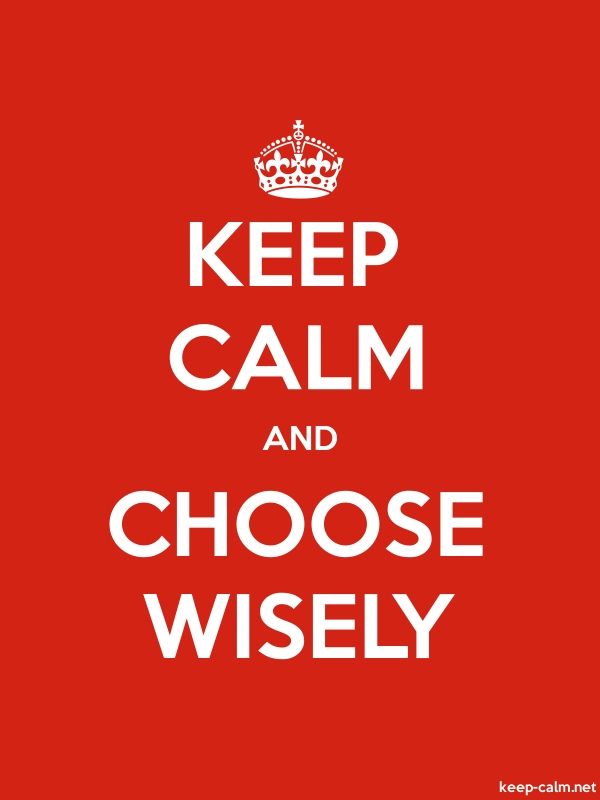 KEEP CALM AND CHOOSE WISELY - white/red - Default (600x800)