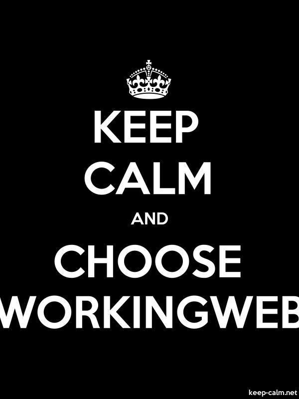 KEEP CALM AND CHOOSE WORKINGWEB - white/black - Default (600x800)