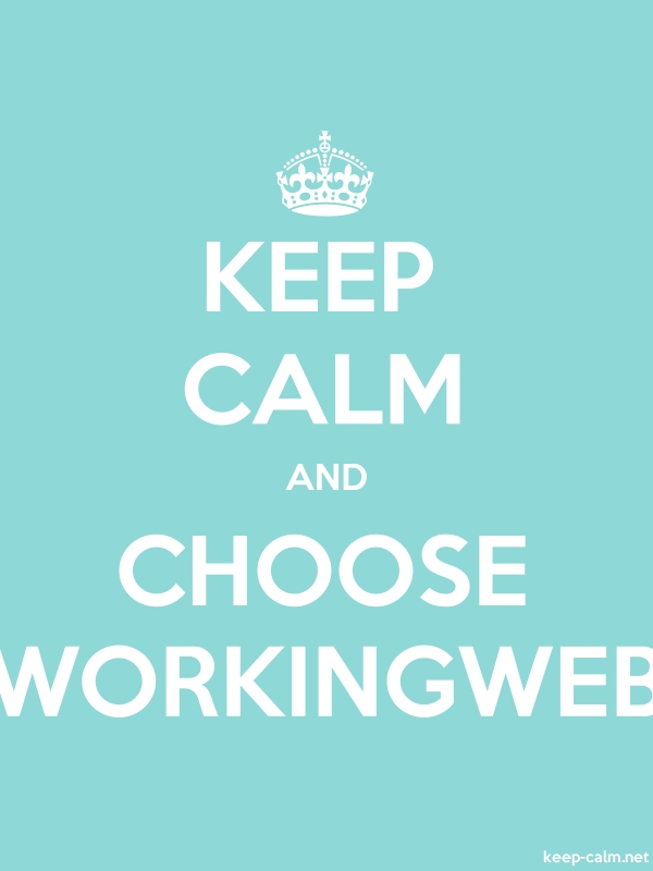 KEEP CALM AND CHOOSE WORKINGWEB - white/lightblue - Default (600x800)