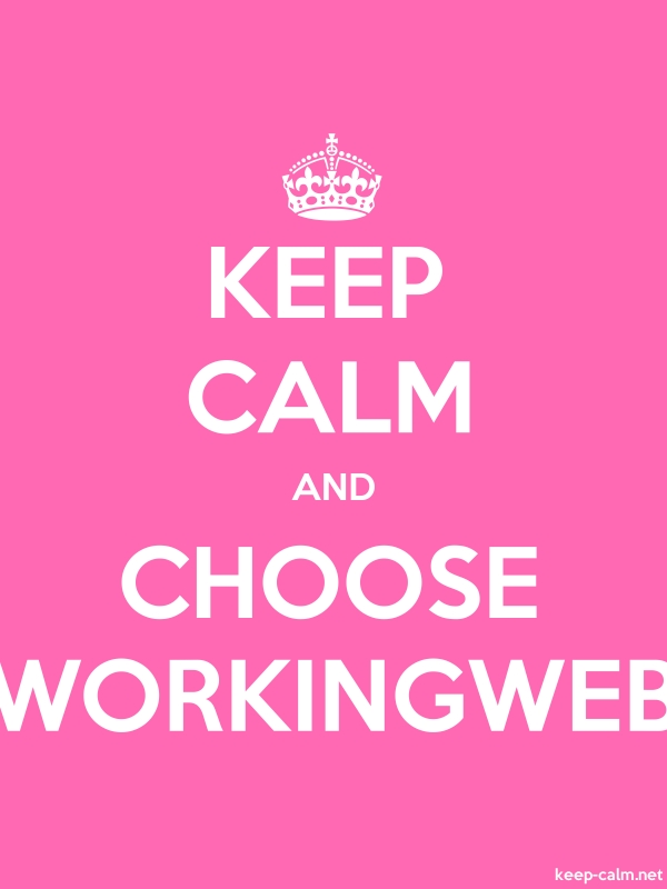 KEEP CALM AND CHOOSE WORKINGWEB - white/pink - Default (600x800)