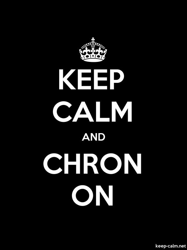 KEEP CALM AND CHRON ON - white/black - Default (600x800)