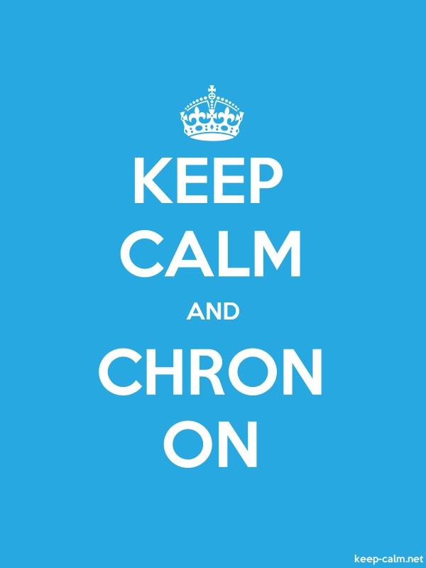 KEEP CALM AND CHRON ON - white/blue - Default (600x800)