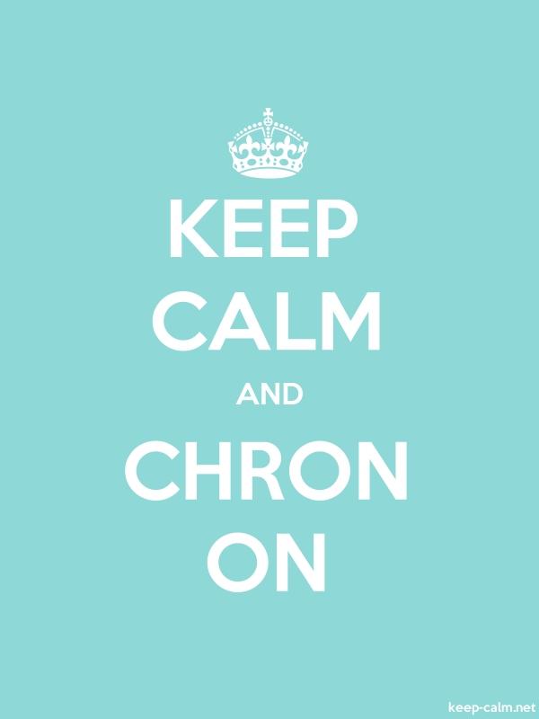 KEEP CALM AND CHRON ON - white/lightblue - Default (600x800)
