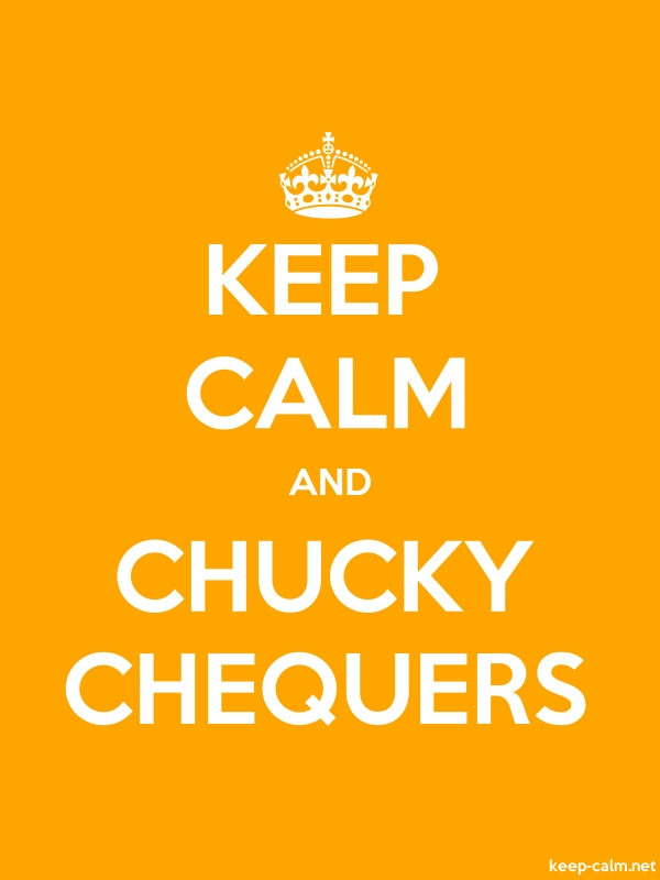 KEEP CALM AND CHUCKY CHEQUERS - white/orange - Default (600x800)