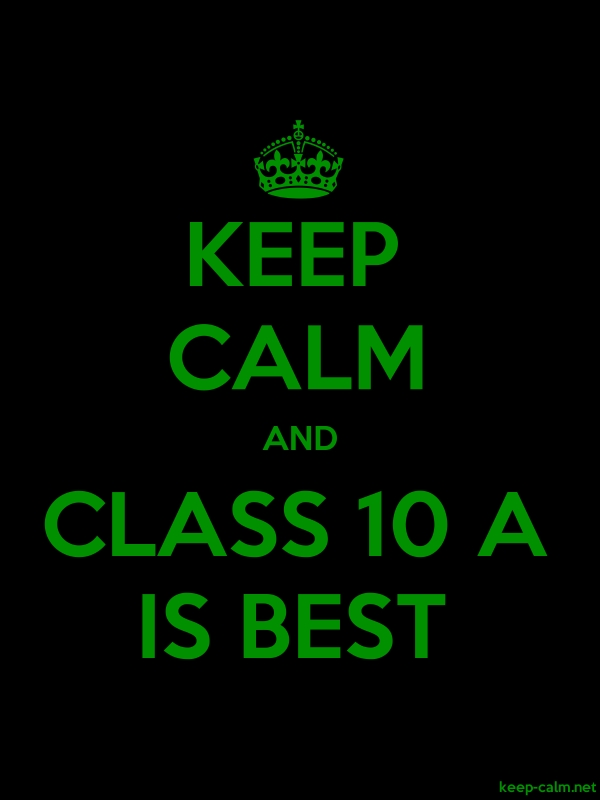 KEEP CALM AND CLASS 10 A IS BEST - green/black - Default (600x800)
