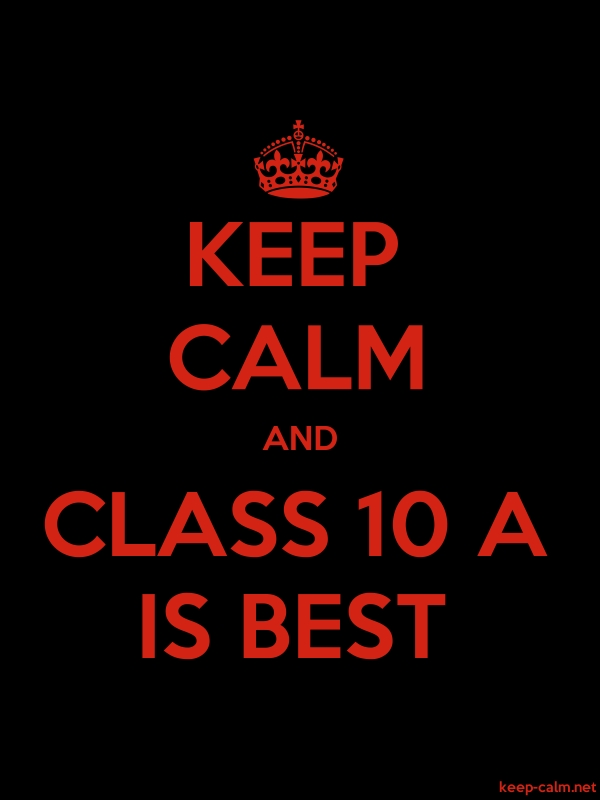 KEEP CALM AND CLASS 10 A IS BEST - red/black - Default (600x800)
