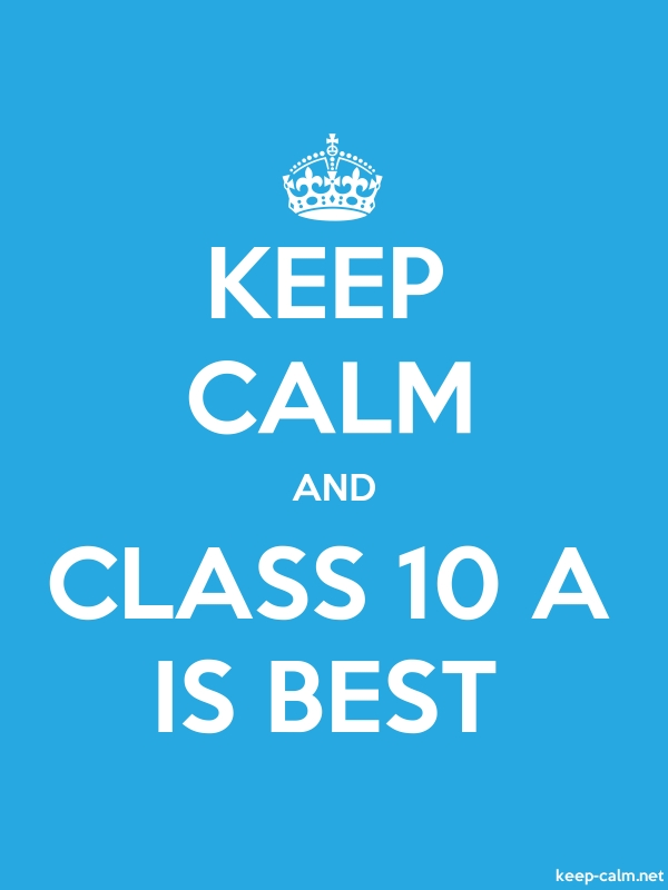 KEEP CALM AND CLASS 10 A IS BEST - white/blue - Default (600x800)