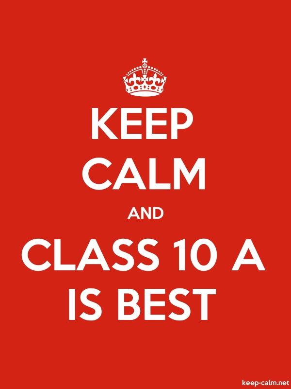 KEEP CALM AND CLASS 10 A IS BEST - white/red - Default (600x800)