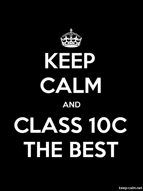 KEEP CALM AND CLASS 10C THE BEST - white/black - Default (600x800)