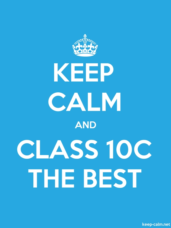 KEEP CALM AND CLASS 10C THE BEST - white/blue - Default (600x800)