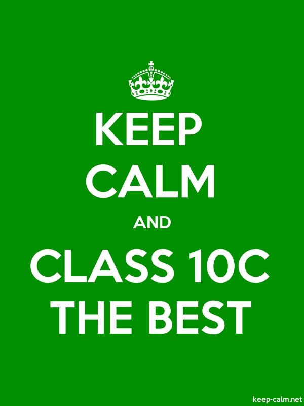 KEEP CALM AND CLASS 10C THE BEST - white/green - Default (600x800)