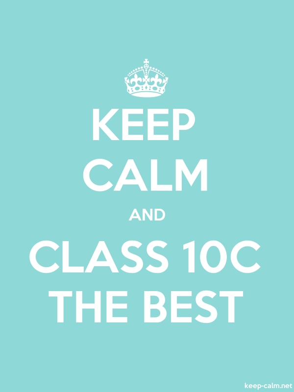KEEP CALM AND CLASS 10C THE BEST - white/lightblue - Default (600x800)