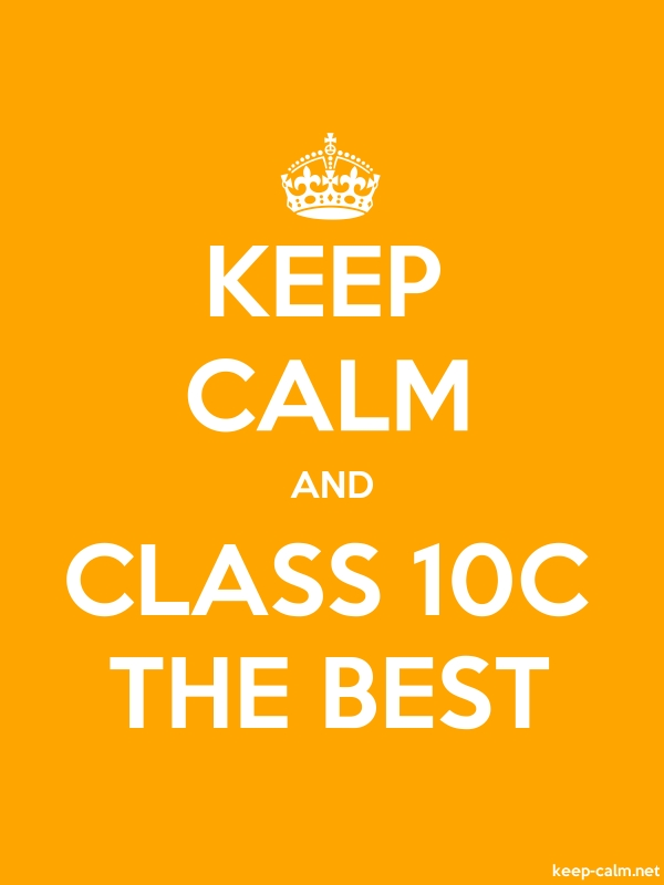 KEEP CALM AND CLASS 10C THE BEST - white/orange - Default (600x800)