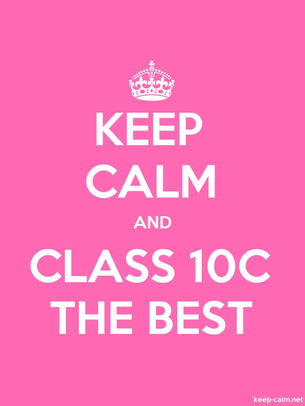 KEEP CALM AND CLASS 10C THE BEST - white/pink - Default (600x800)
