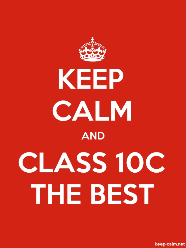 KEEP CALM AND CLASS 10C THE BEST - white/red - Default (600x800)