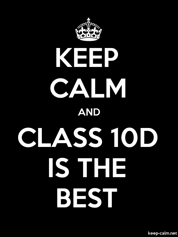 KEEP CALM AND CLASS 10D IS THE BEST - white/black - Default (600x800)
