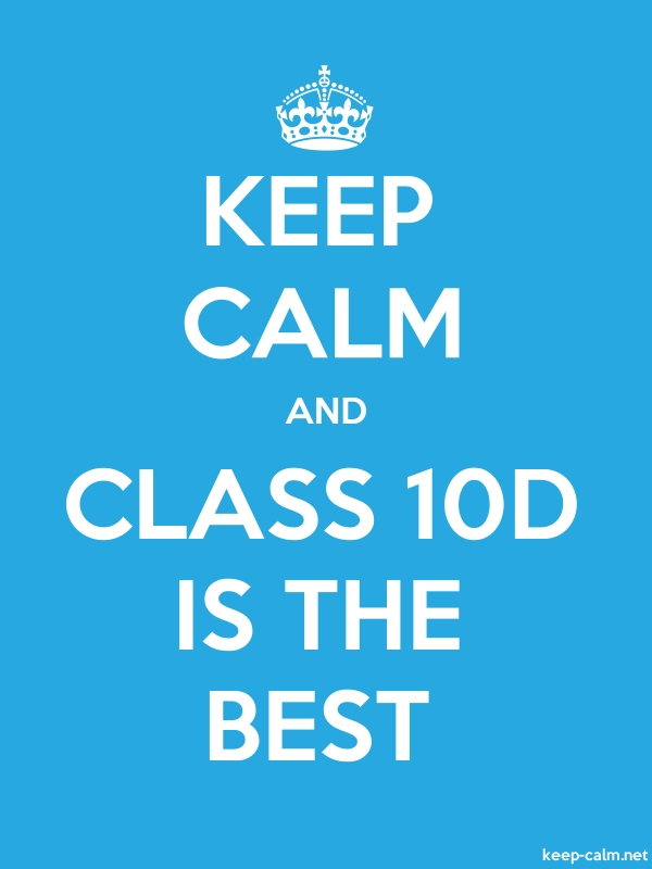 KEEP CALM AND CLASS 10D IS THE BEST - white/blue - Default (600x800)