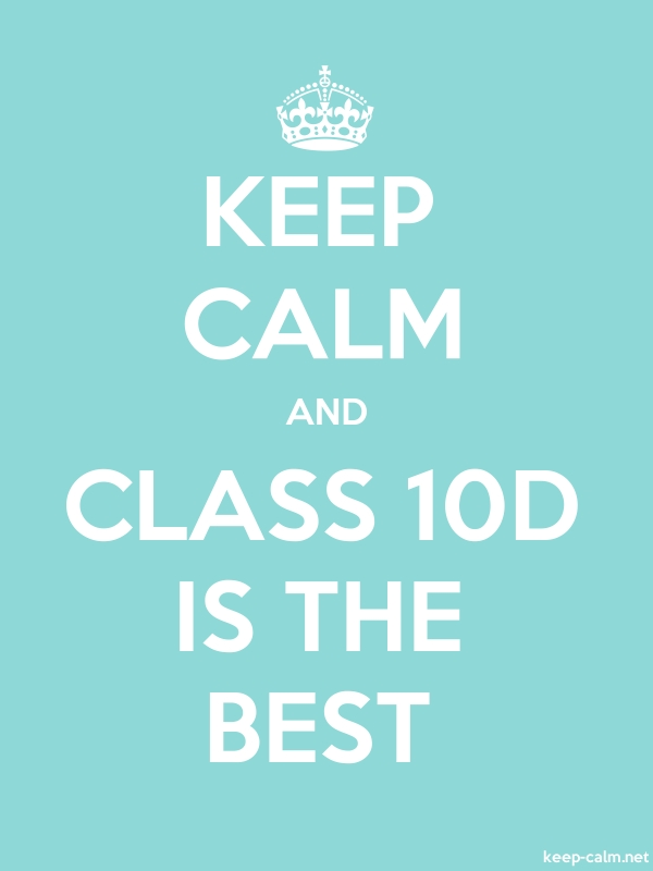 KEEP CALM AND CLASS 10D IS THE BEST - white/lightblue - Default (600x800)
