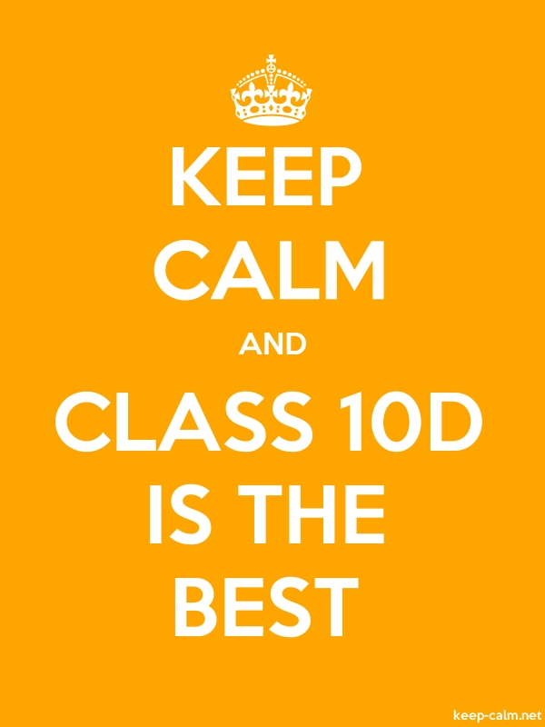 KEEP CALM AND CLASS 10D IS THE BEST - white/orange - Default (600x800)