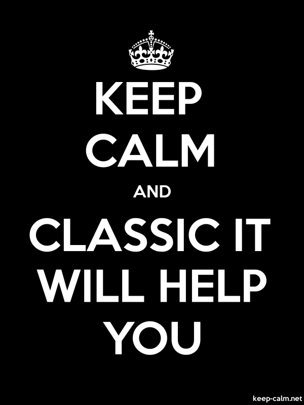 KEEP CALM AND CLASSIC IT WILL HELP YOU - white/black - Default (600x800)