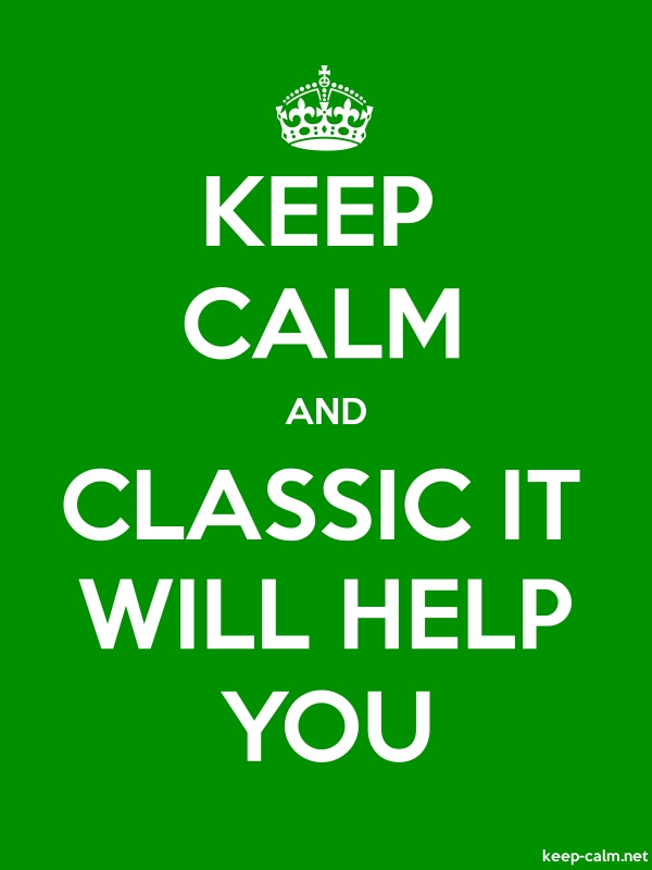 KEEP CALM AND CLASSIC IT WILL HELP YOU - white/green - Default (600x800)