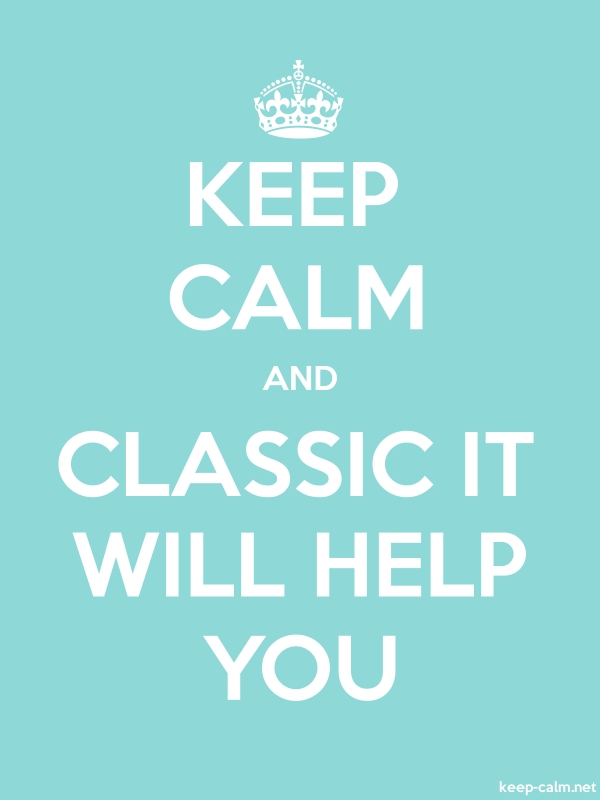 KEEP CALM AND CLASSIC IT WILL HELP YOU - white/lightblue - Default (600x800)