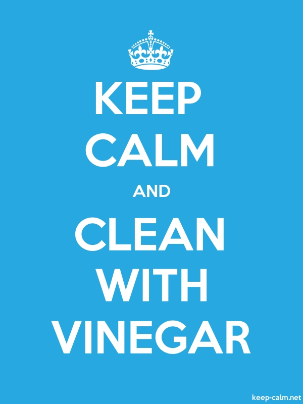 KEEP CALM AND CLEAN WITH VINEGAR - white/blue - Default (600x800)