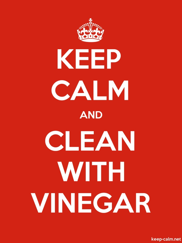 KEEP CALM AND CLEAN WITH VINEGAR - white/red - Default (600x800)