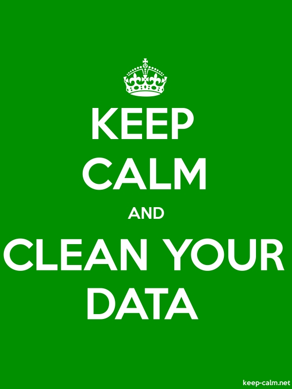 KEEP CALM AND CLEAN YOUR DATA - white/green - Default (600x800)