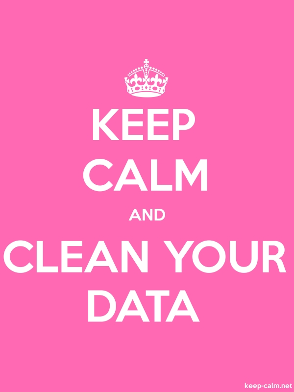 KEEP CALM AND CLEAN YOUR DATA - white/pink - Default (600x800)
