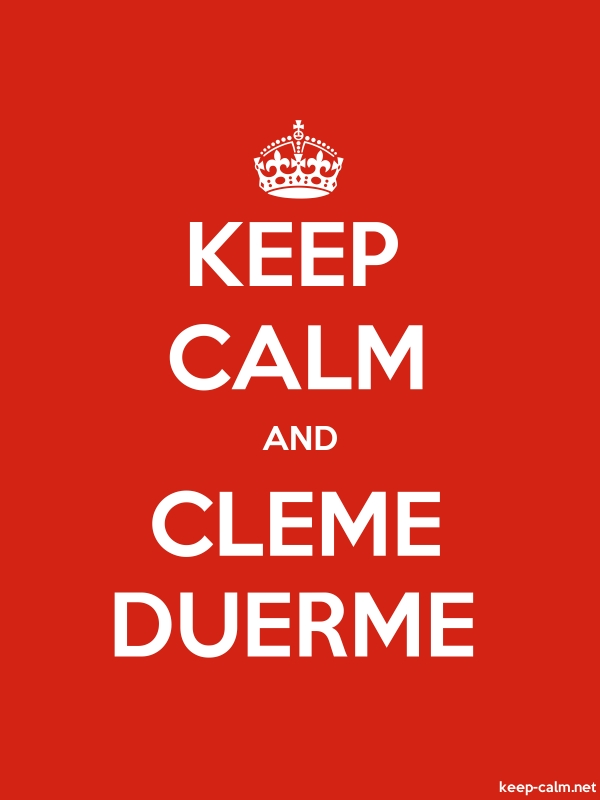 KEEP CALM AND CLEME DUERME - white/red - Default (600x800)