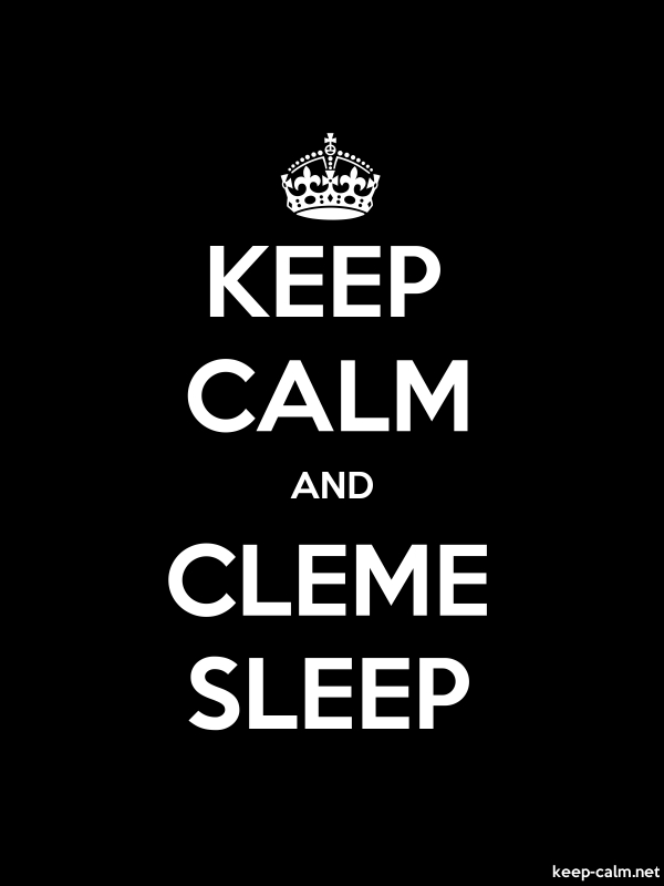 KEEP CALM AND CLEME SLEEP - white/black - Default (600x800)