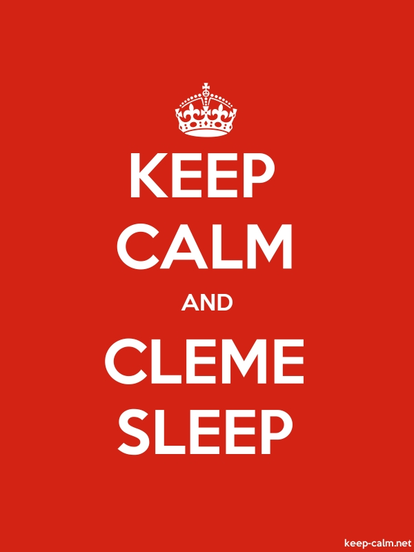 KEEP CALM AND CLEME SLEEP - white/red - Default (600x800)
