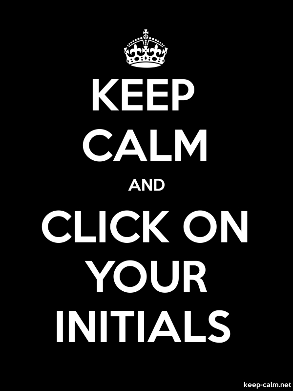 KEEP CALM AND CLICK ON YOUR INITIALS - white/black - Default (600x800)