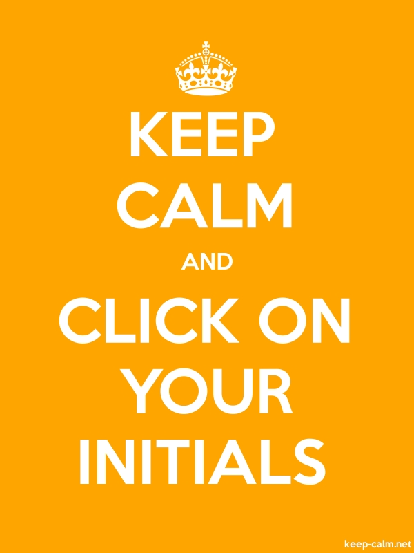 KEEP CALM AND CLICK ON YOUR INITIALS - white/orange - Default (600x800)